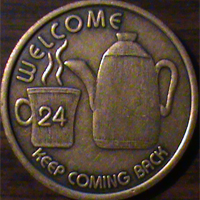 Welcome Keep Coming Back 24 Hour Coffee Pot Medallion