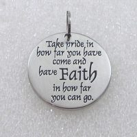 Take Pride in how far you have come, have faith in how far you can go Pendant | Inspirational Jewelry Gifts